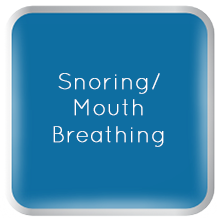 Snoring/Mouth Breathing